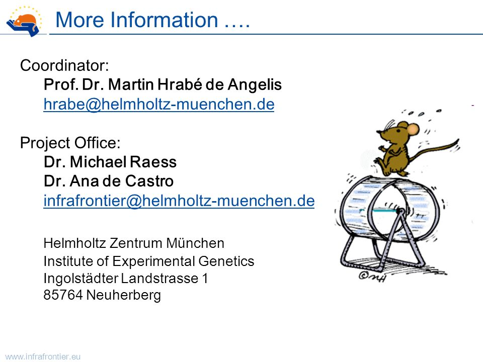 More Information …. Helmholtz Zentrum München Coordinator: