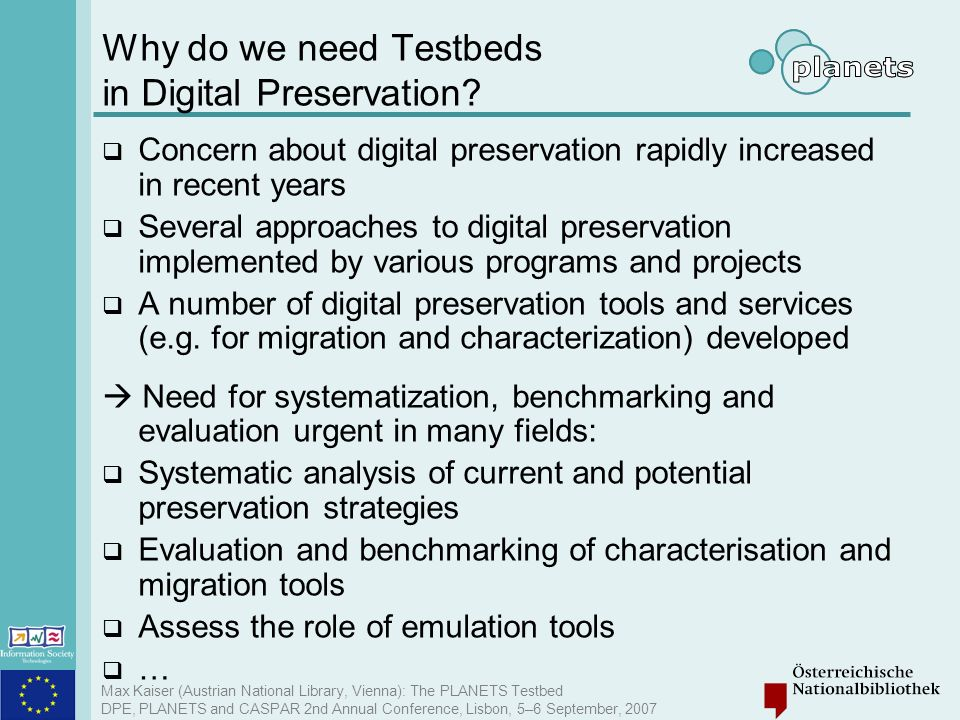 Why do we need Testbeds in Digital Preservation
