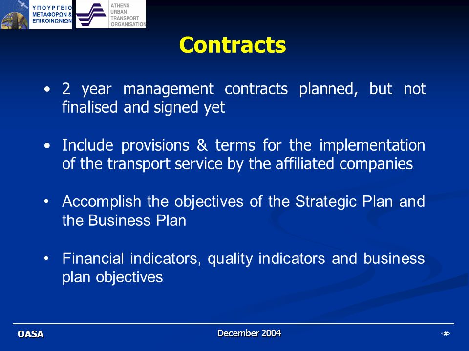 Contracts 2 year management contracts planned, but not finalised and signed yet.