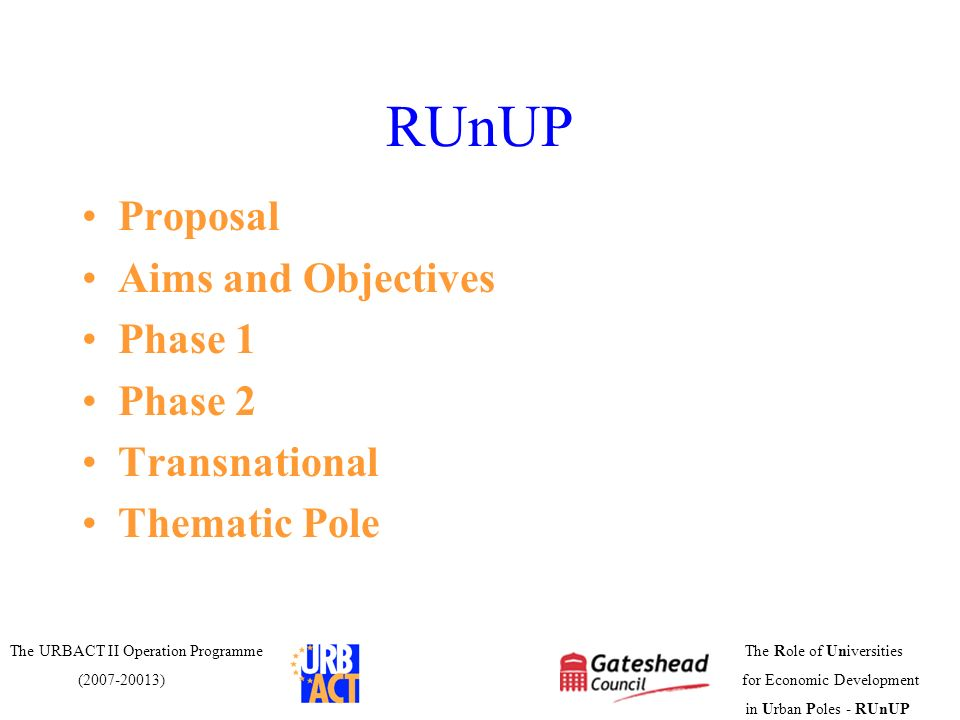 RUnUP Proposal Aims and Objectives Phase 1 Phase 2 Transnational
