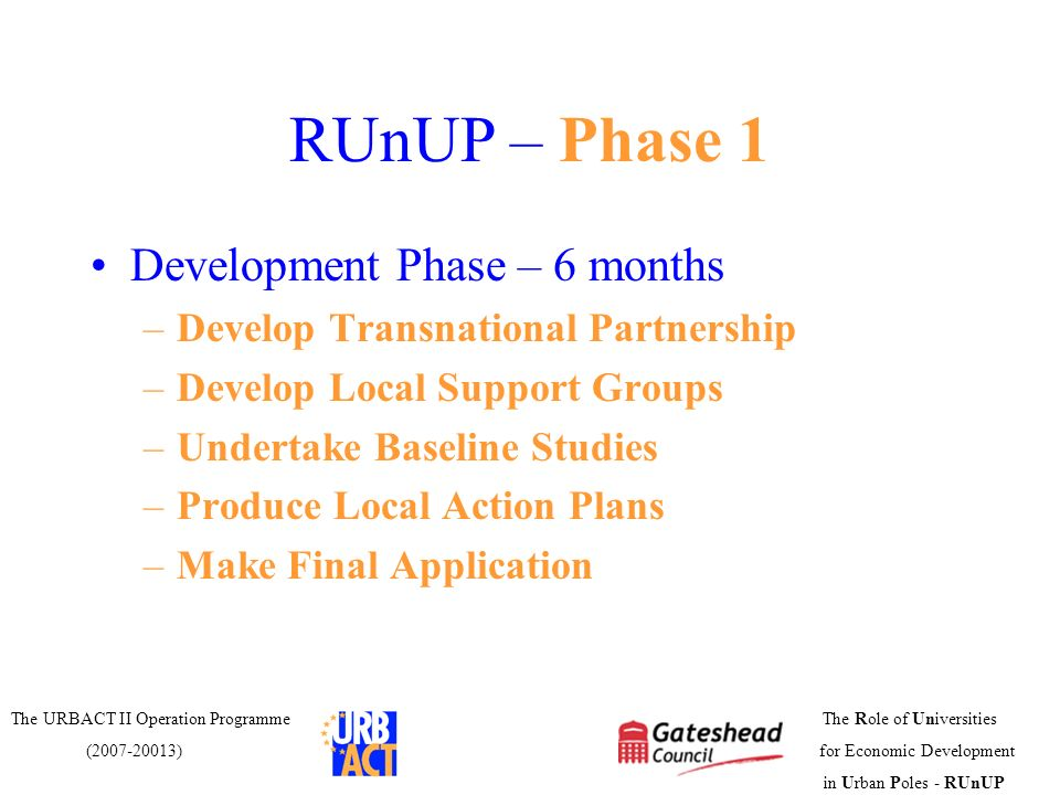 RUnUP – Phase 1 Development Phase – 6 months