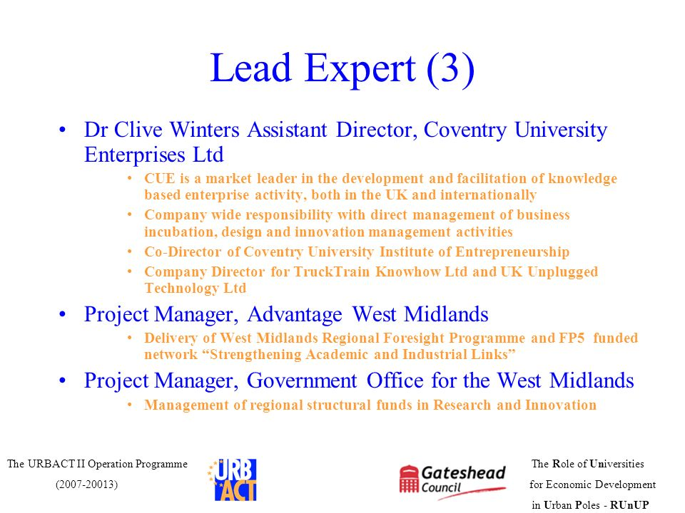 Lead Expert (3) Dr Clive Winters Assistant Director, Coventry University Enterprises Ltd.