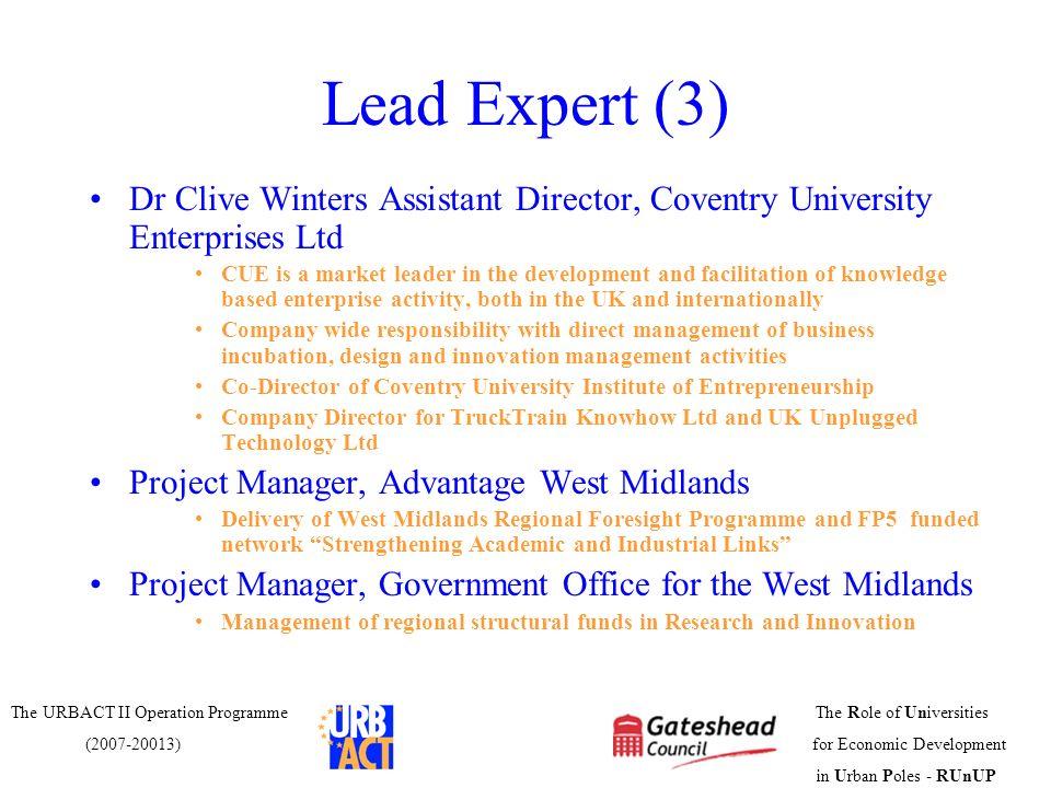 Lead Expert (3) Dr Clive Winters Assistant Director, Coventry University Enterprises Ltd.