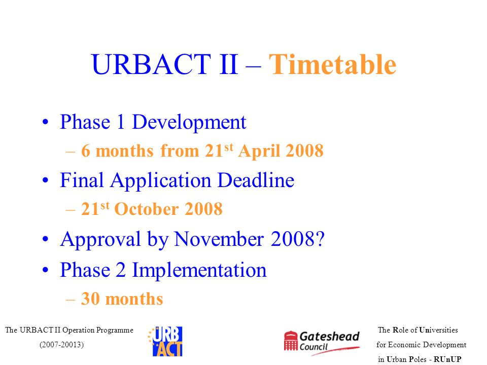URBACT II – Timetable Phase 1 Development Final Application Deadline
