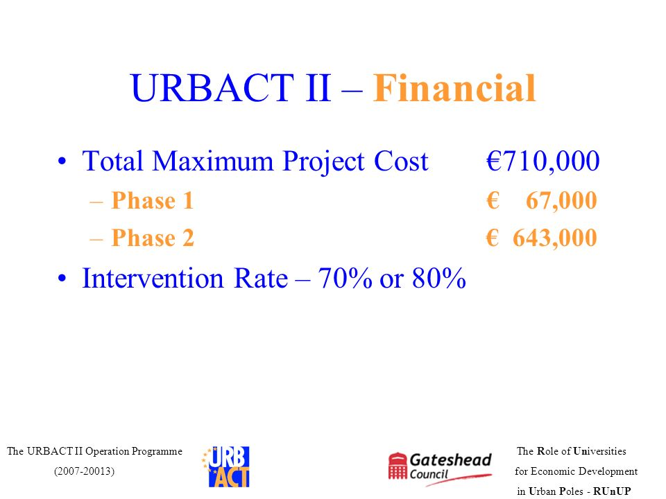 URBACT II – Financial Total Maximum Project Cost €710,000