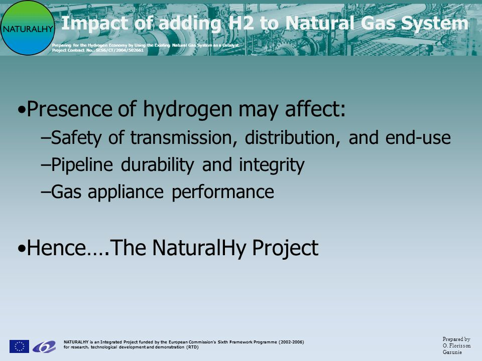 Presence of hydrogen may affect: