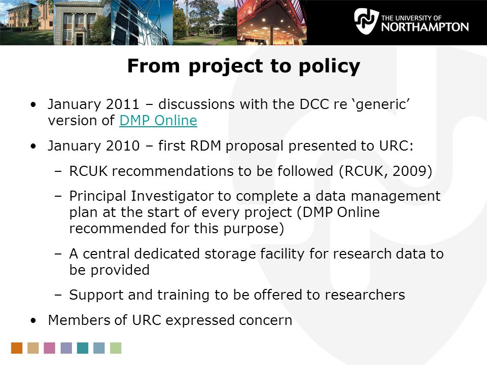 From project to policyJanuary 2011 – discussions with the DCC re 'generic' version of DMP Online.