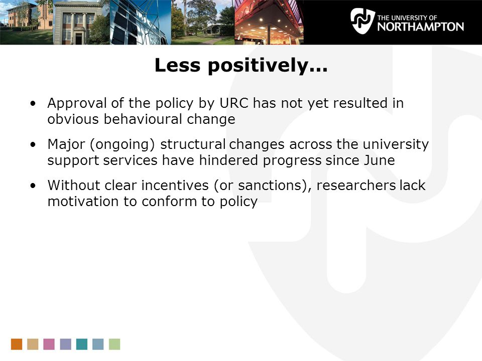 Less positively...Approval of the policy by URC has not yet resulted in obvious behavioural change.