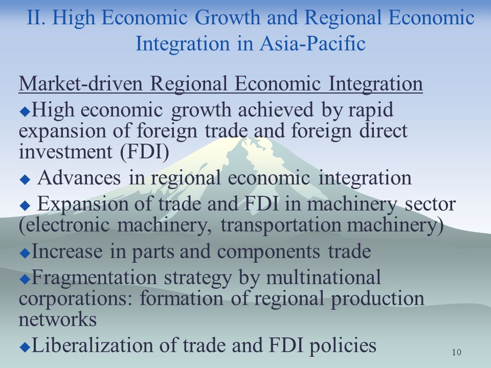 II. High Economic Growth and Regional Economic Integration in Asia-Pacific