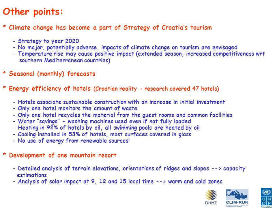 Other points: * Climate change has become a part of Strategy of Croatia's tourism. - Strategy to year 2020.
