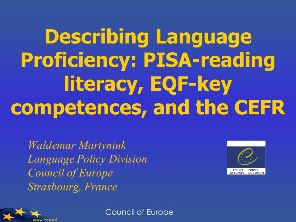 Describing Language Proficiency: PISA-reading literacy, EQF-key competences, and the CEFR