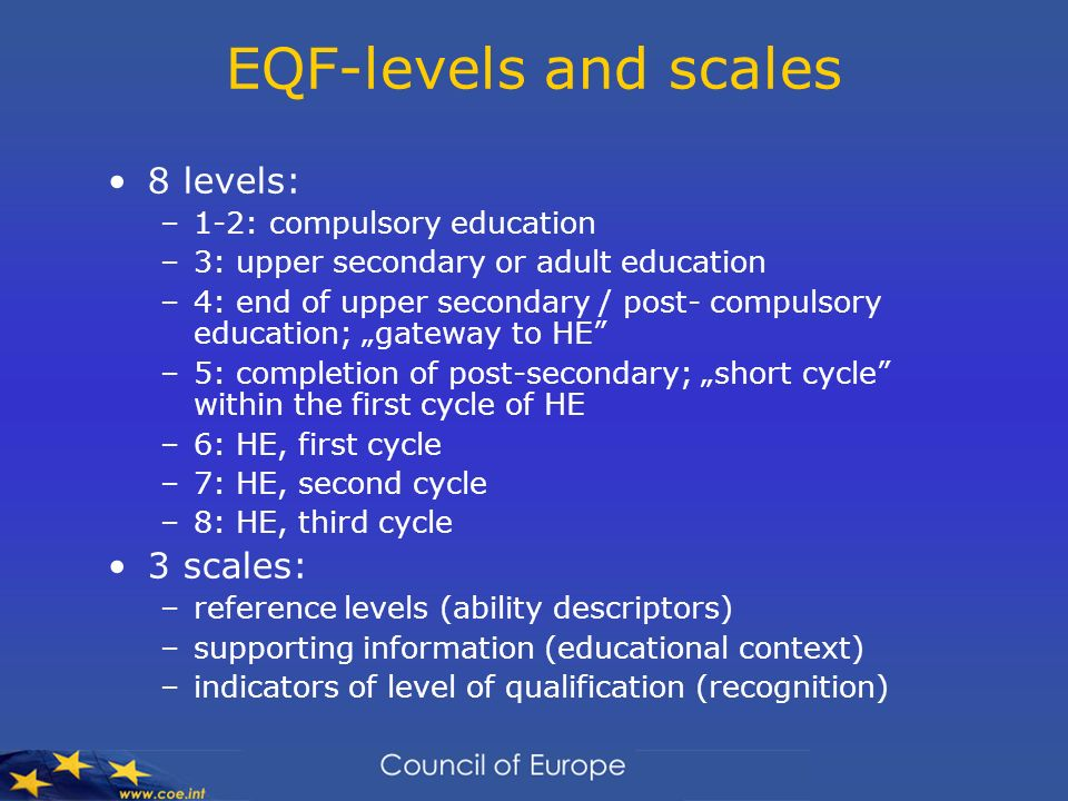 EQF-levels and scales 8 levels: 3 scales: 1-2: compulsory education