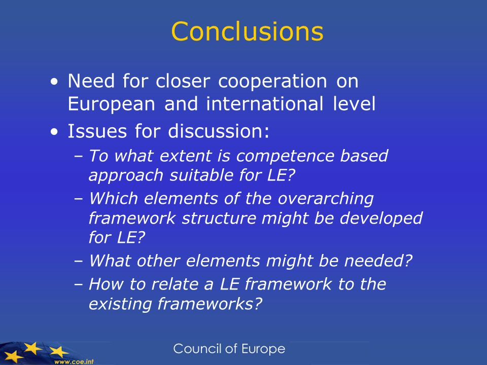 Conclusions Need for closer cooperation on European and international level. Issues for discussion: