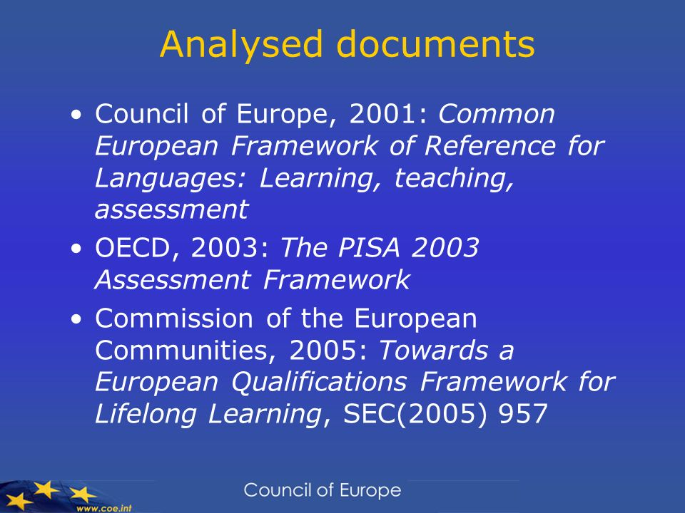 Analysed documents Council of Europe, 2001: Common European Framework of Reference for Languages: Learning, teaching, assessment.