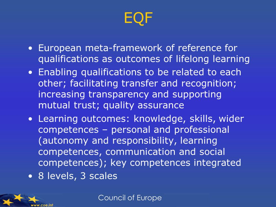 EQFEuropean meta-framework of reference for qualifications as outcomes of lifelong learning.