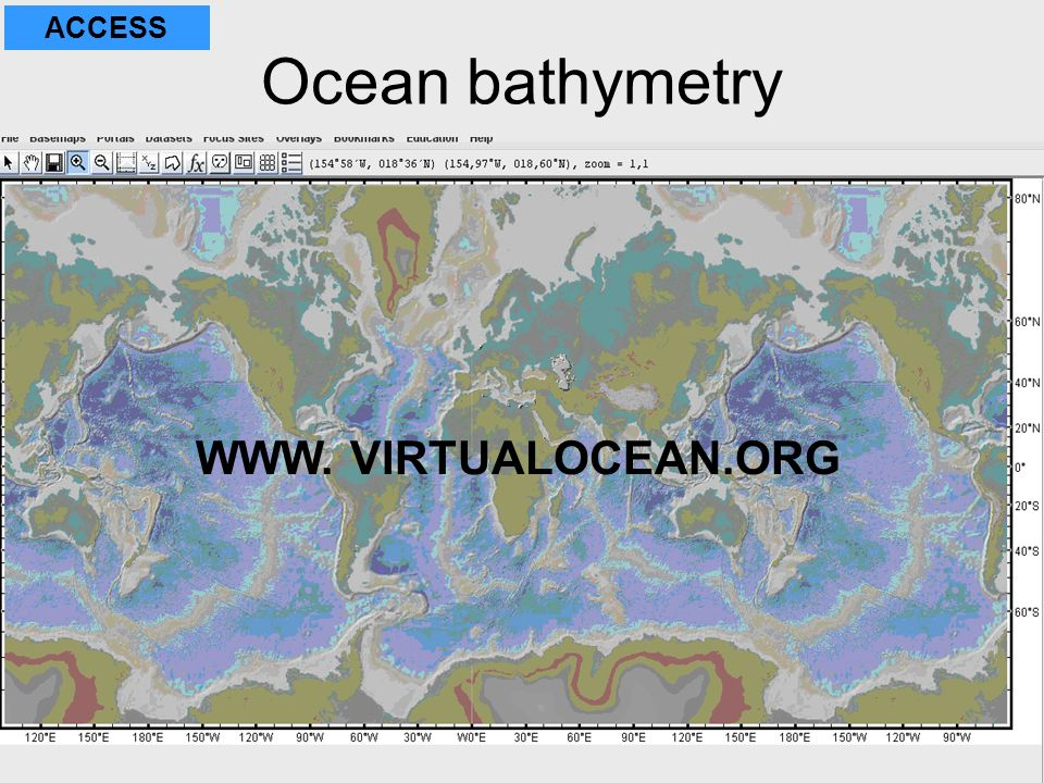 Ocean bathymetry WWW. VIRTUALOCEAN.ORG ACCESS