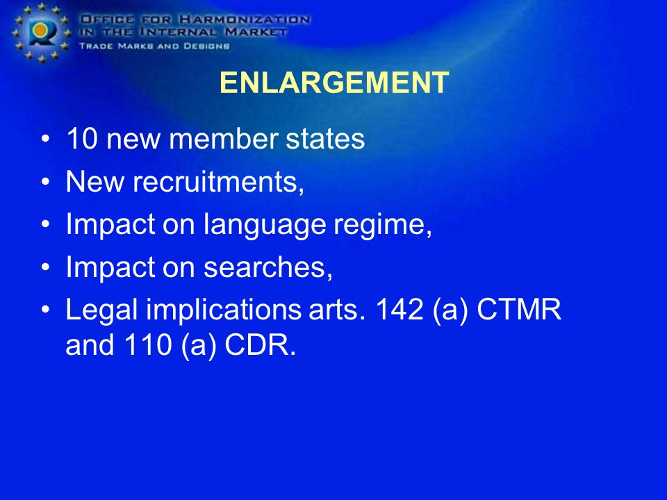ENLARGEMENT 10 new member states. New recruitments, Impact on language regime, Impact on searches,