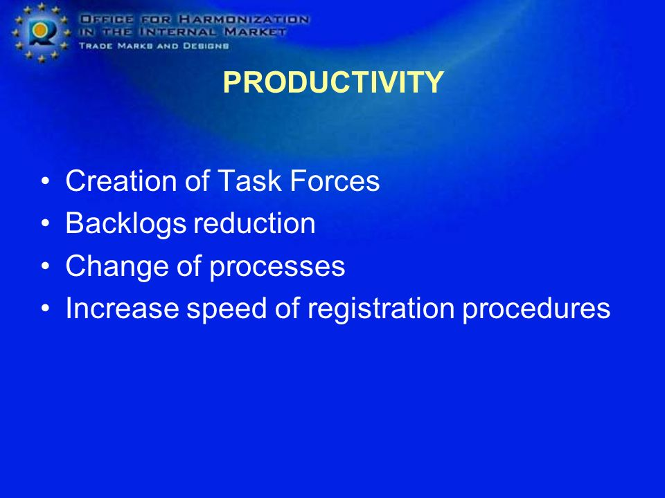 PRODUCTIVITY Creation of Task Forces. Backlogs reduction.