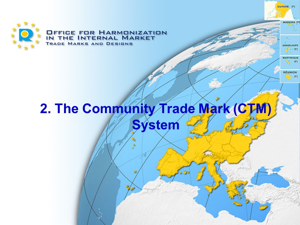 2. The Community Trade Mark (CTM) System