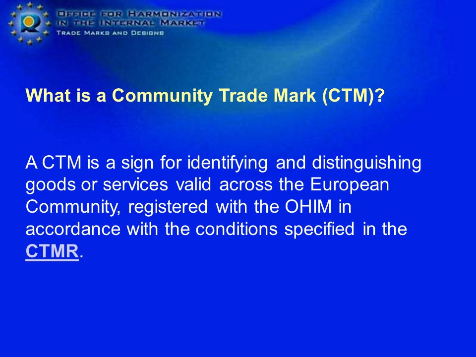 What is a Community Trade Mark (CTM)