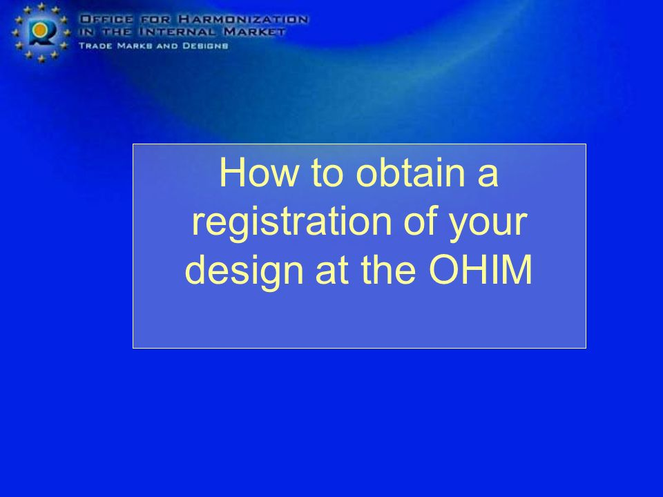 How to obtain a registration of your design at the OHIM