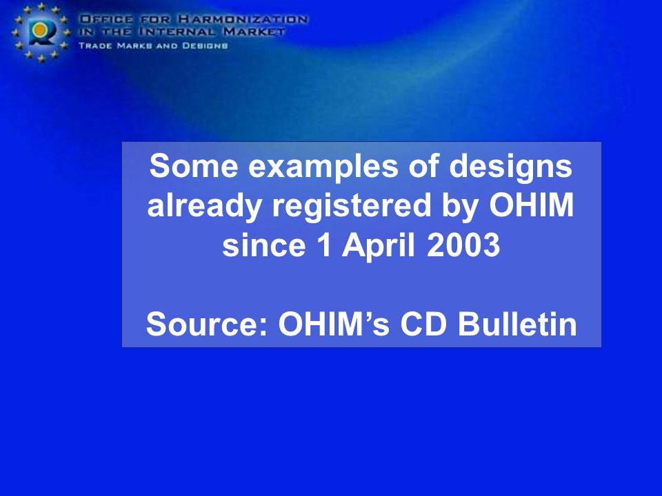 Some examples of designs already registered by OHIM since 1 April 2003 Source: OHIM's CD Bulletin