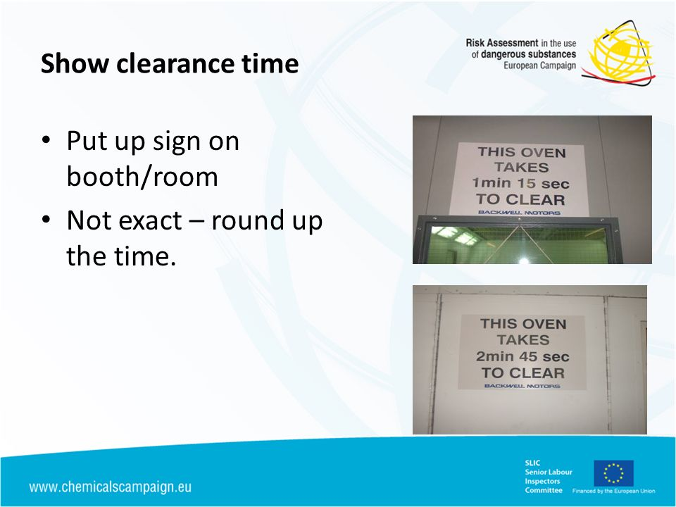 Show clearance time Put up sign on booth/room Not exact – round up the time.