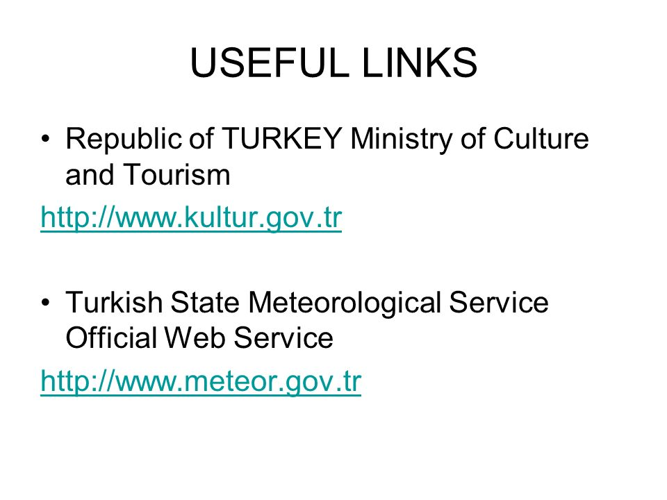 USEFUL LINKS Republic of TURKEY Ministry of Culture and Tourism