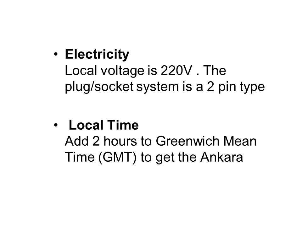 Electricity Local voltage is 220V