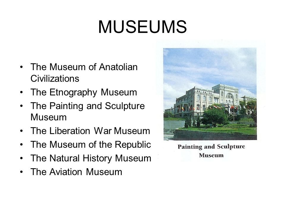 MUSEUMS The Museum of Anatolian Civilizations The Etnography Museum