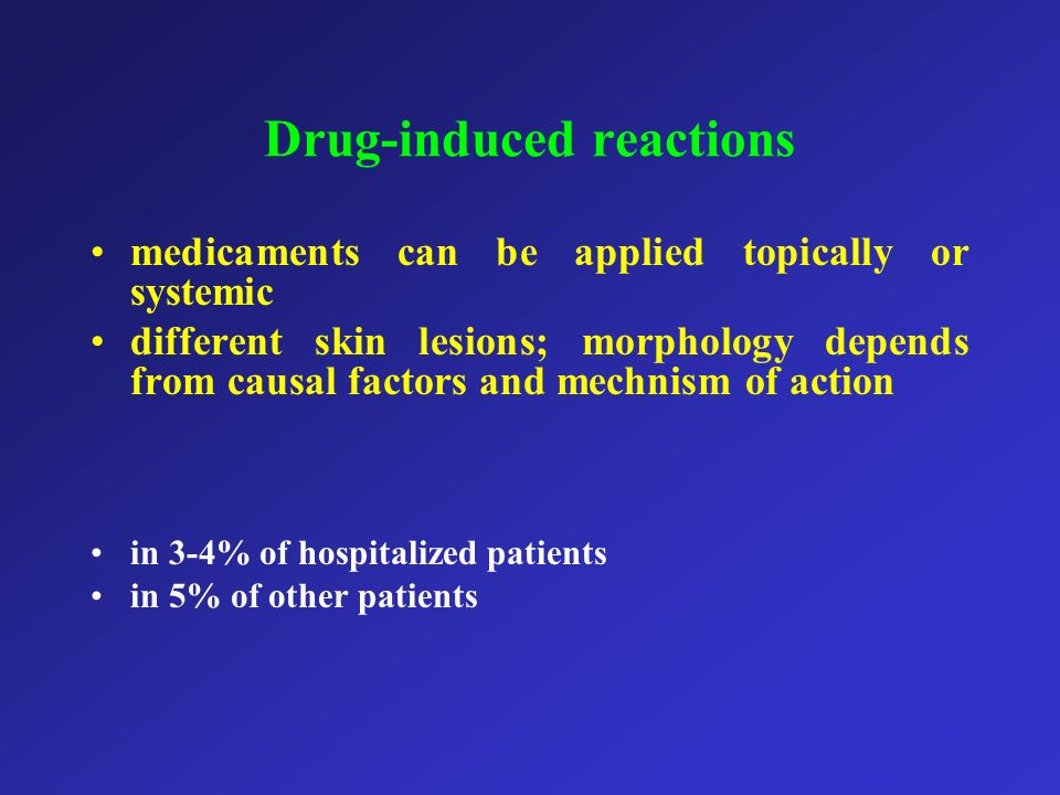 Drug-induced reactions