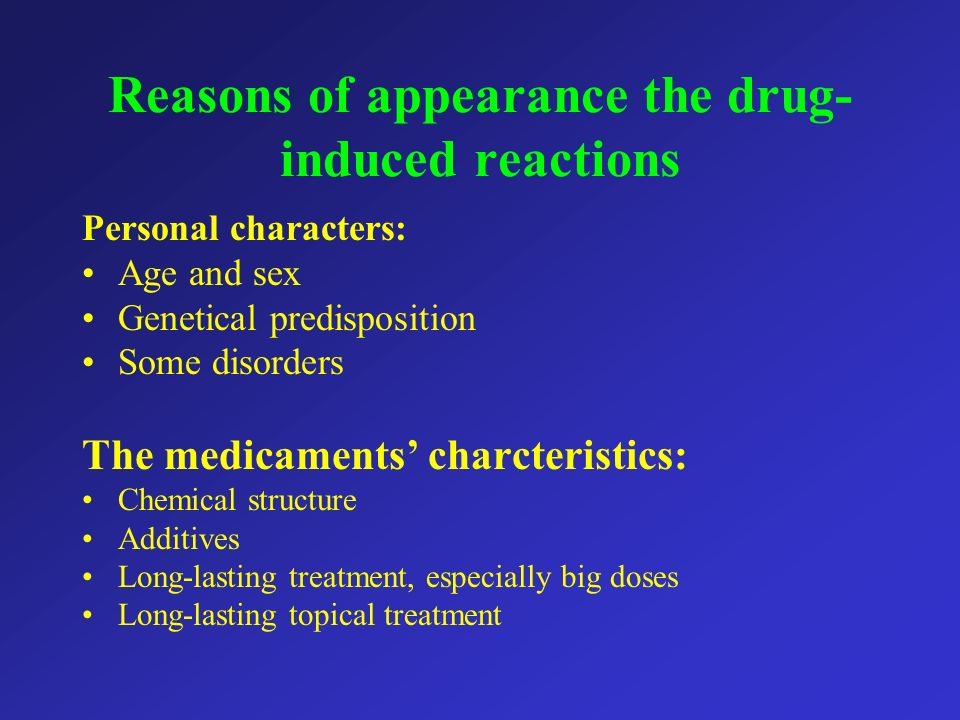 Reasons of appearance the drug-induced reactions