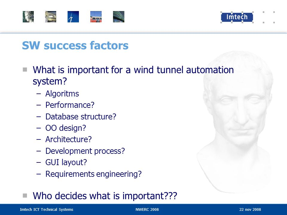 SW success factors What is important for a wind tunnel automation system Algoritms. Performance