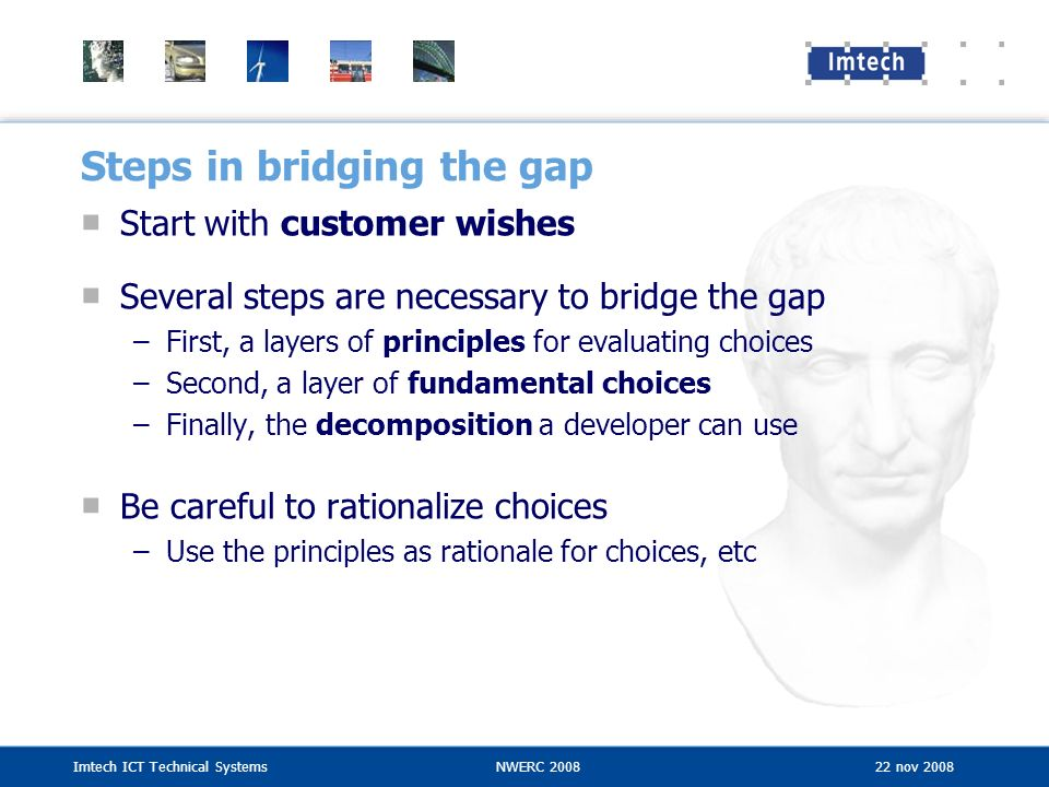 Steps in bridging the gap