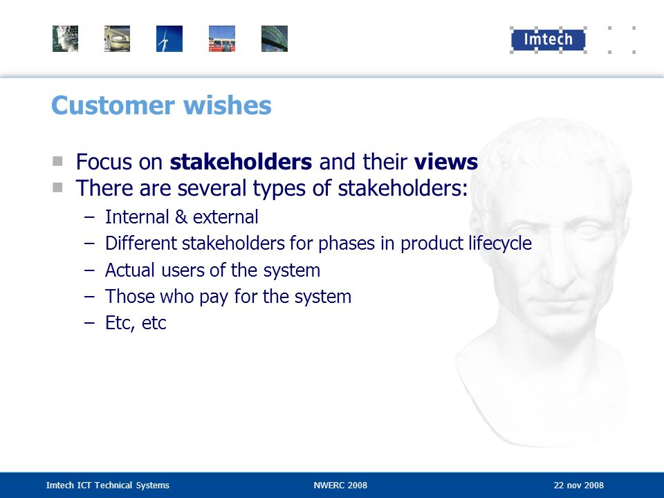 Customer wishes Focus on stakeholders and their views