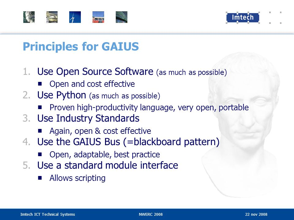 Principles for GAIUS Use Open Source Software (as much as possible)