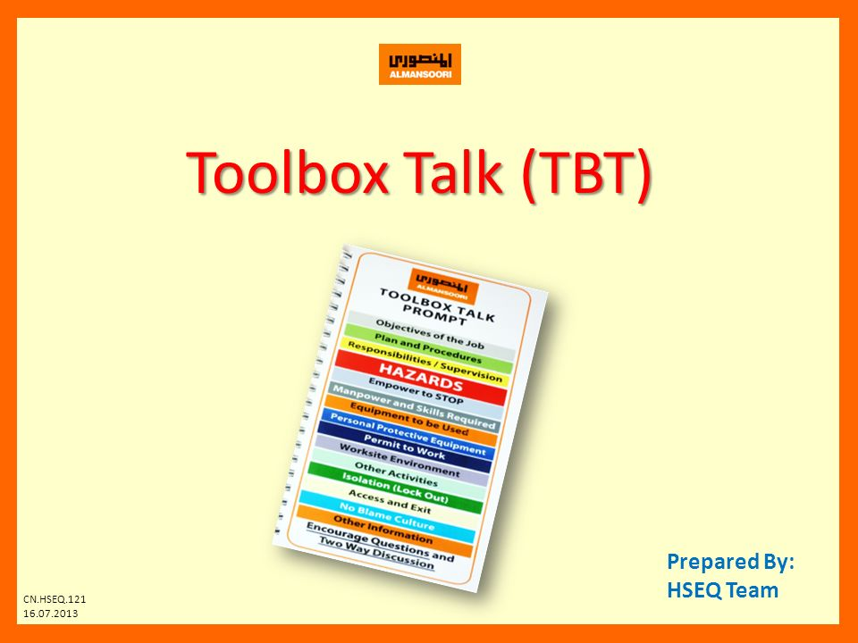 Toolbox Talk (TBT) Prepared By: HSEQ Team CN.HSEQ.121 16.07.2013