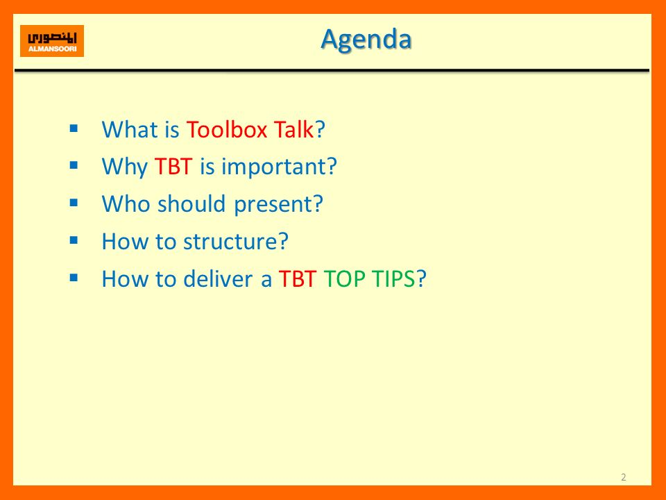 Agenda What is Toolbox Talk Why TBT is important Who should present