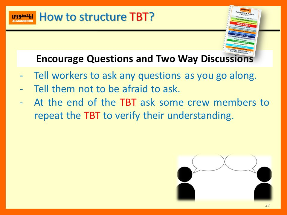 Encourage Questions and Two Way Discussions