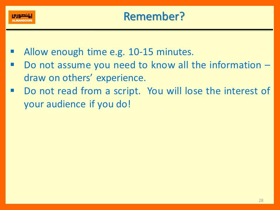 Remember Allow enough time e.g. 10-15 minutes.