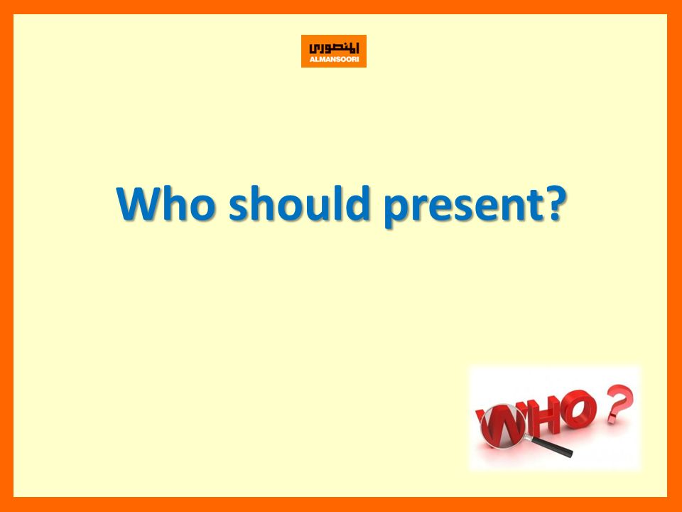 Who should present