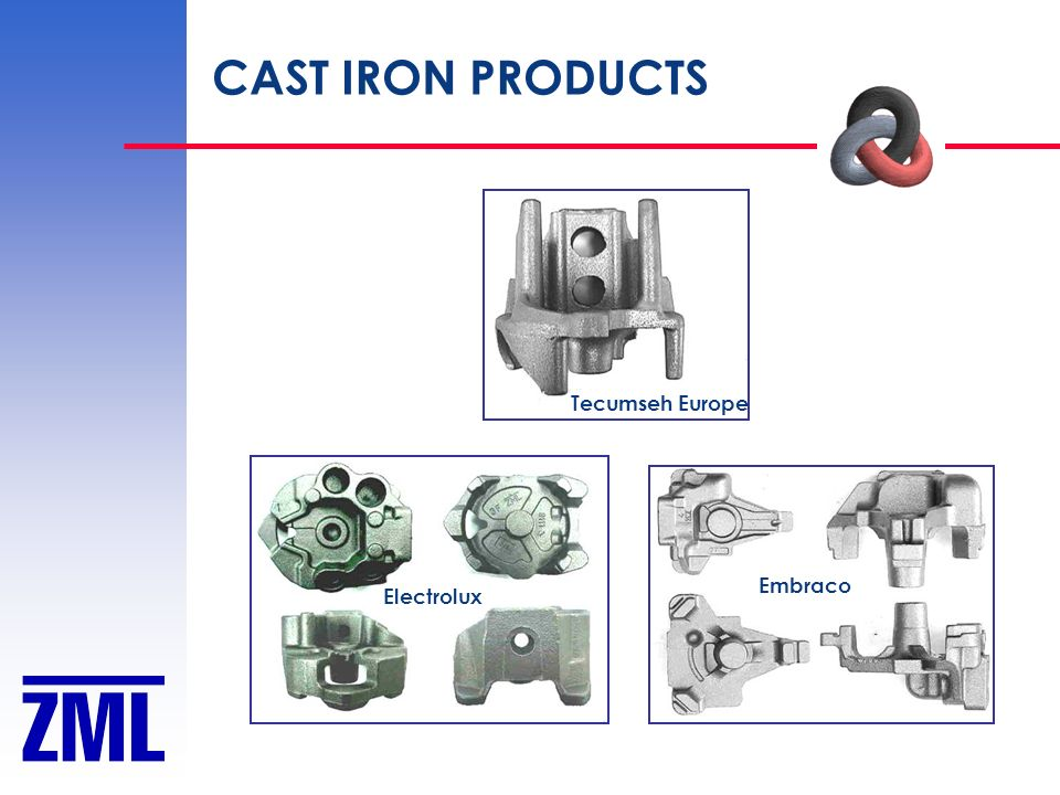 CAST IRON PRODUCTS Tecumseh Europe Electrolux Embraco