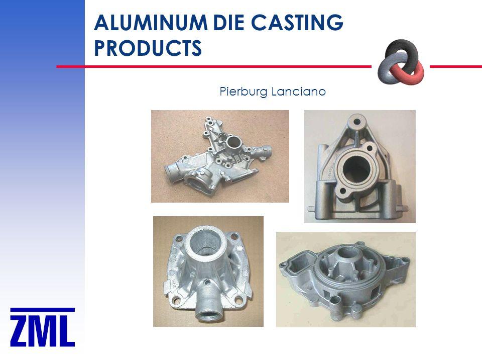 ALUMINUM DIE CASTING PRODUCTS Pierburg Lanciano