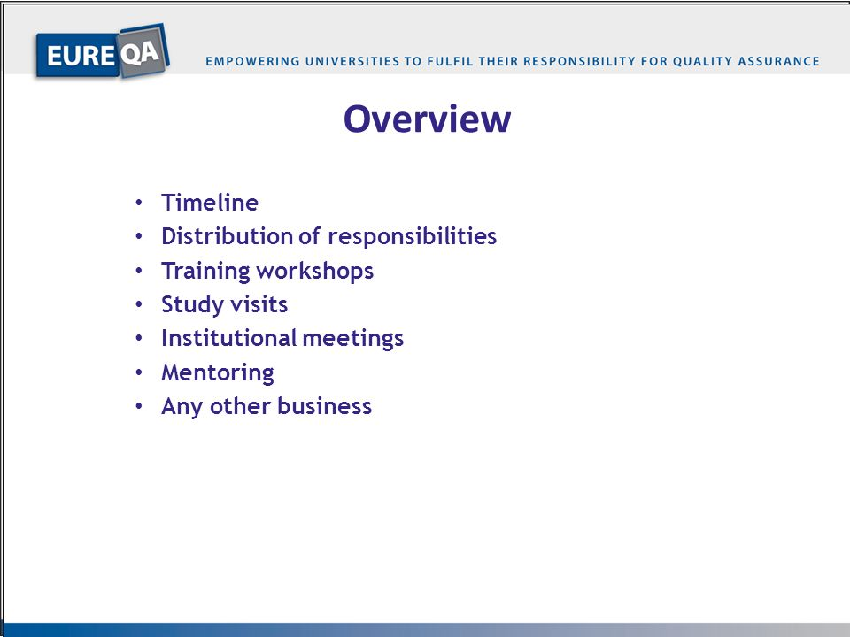 Overview Timeline Distribution of responsibilities Training workshops