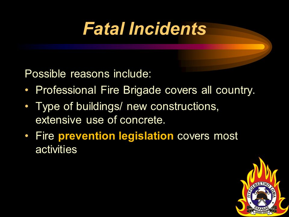 Fatal Incidents Possible reasons include: