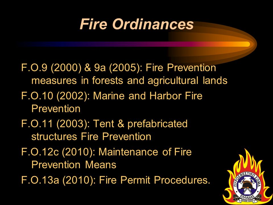 Fire Ordinances F.O.9 (2000) & 9a (2005): Fire Prevention measures in forests and agricultural lands.
