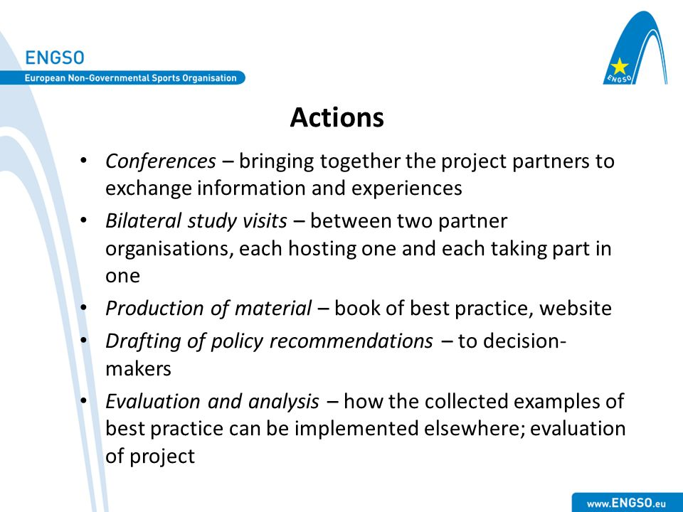 Actions Conferences – bringing together the project partners to exchange information and experiences.