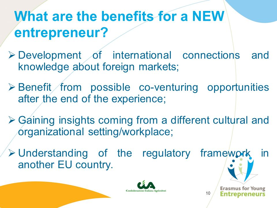 What are the benefits for a NEW entrepreneur