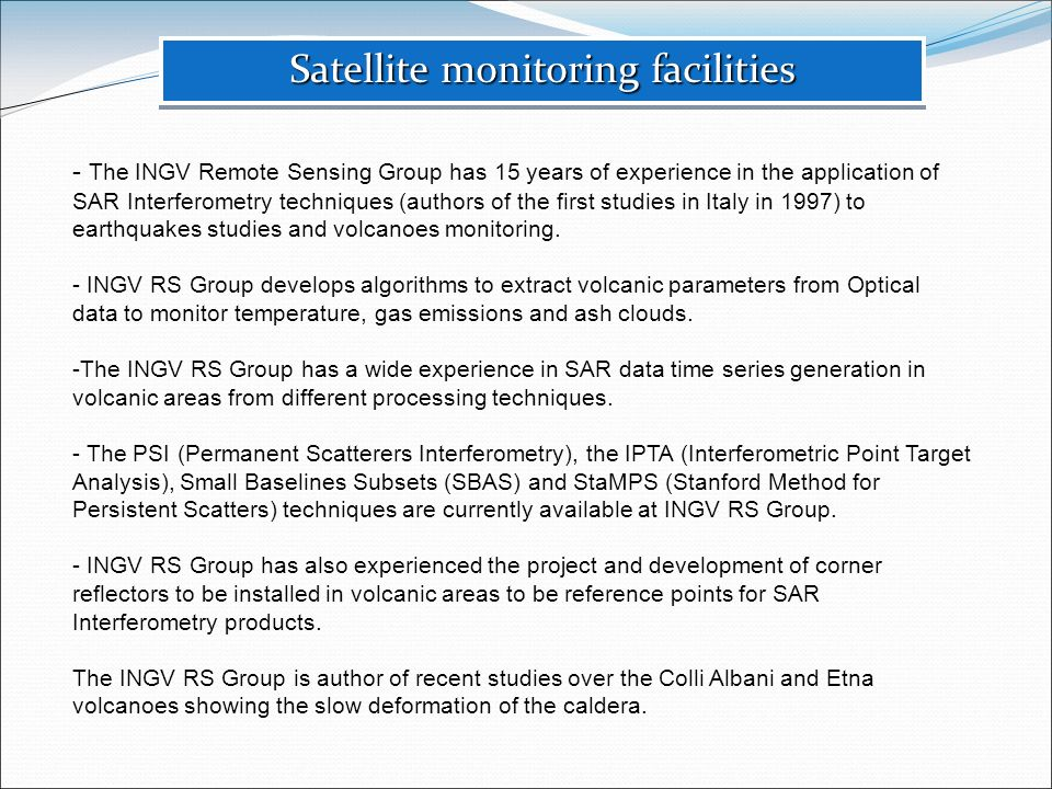 Satellite monitoring facilities