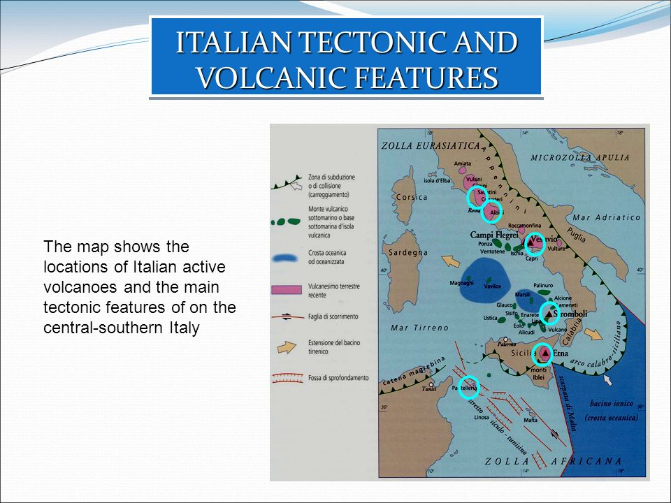 ITALIAN TECTONIC AND VOLCANIC FEATURES